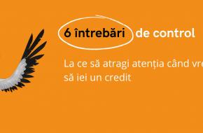 6 întrebări de control: La ce să atragi atenția când vrei să iei un credit